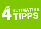4 ultimative Tipps